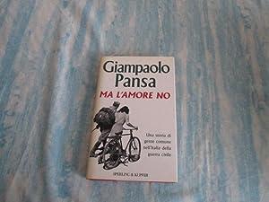 MA L'AMORE NO: GIAMPAOLO PANSA