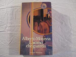 L'UOMO CHE GUARDA: ALBERTO MORAVIA