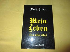 MEIN LEBEN LA MIA VITA: ADOLF HITLER