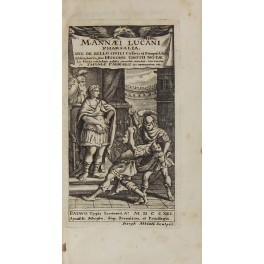 M. Annaei Lucani Pharsalia sive De Bello: Lucanus Marcus Annaeus