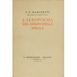 L'aeropoema del Golfo della Spezia: Marinetti Filippo Tommaso