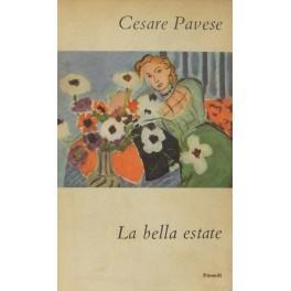 La bella estate. Tre romanzi: Pavese Cesare (1908-1950)