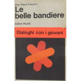Le belle bandiere. Dialoghi 1960-65. A cura: Pasolini Pier Paolo