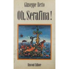 Oh Serafina! Fiaba di ecologia di manicomio: Berto Giuseppe (1914-1978)