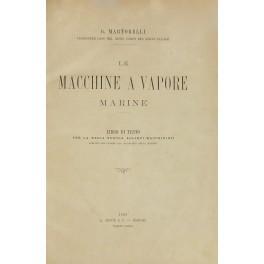 Le Macchine a Vapore Marine. Libro di: Martorelli G.