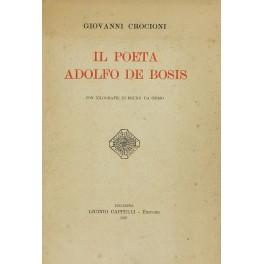 Il poeta Adolfo de Bosis. Con xilografie: Crocioni Giovanni (1870-1954)
