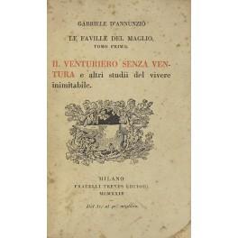 Le faville del maglio. Tomo primo -: D'Annunzio Gabriele (1863-1938)