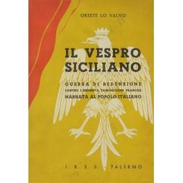 Il vespro siciliano. Guerra di redenzione contro: Lo Valvo Ettore