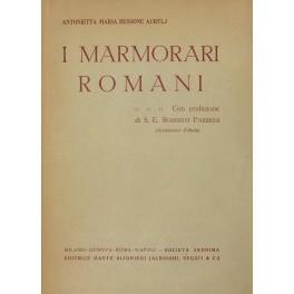 I marmorari romani. Con prefazione di Roberto: Bessone Aurelj Antonietta