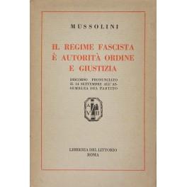 Il Regime fascista e autoritˆ ordine e: Mussolini Benito