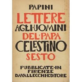 Lettere agli uomini di Papa Celestino VI.: Papini Giovanni (1881-1956)