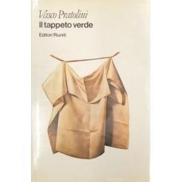 Il tappeto verde. Con una conversazione introduttiva: Pratolini Vasco (1913-1991)