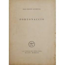 Portonaccio. Presentazione di Giuseppe Ungaretti: Accrocca Elio Filippo