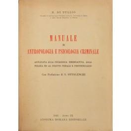 Manuale di antropologia e psicologia criminale applicata: Di Tullio Benigno