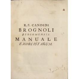 Manuale Exorcistarum ac parochorum hoc est tractatus: Brognolo Candido