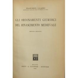 Gli ordinamenti giuridici del Rinascimento medievale: Calasso Francesco