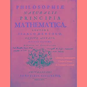 Philosophiae naturalis principia mathematica. Auctore Isaaco Newtono,: Newton Isaac (1643-1727)