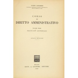 Corso di diritto amministrativo. Vol. I -: Zanobini Guido