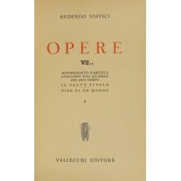 Opere. Vol. VII - Autoritratto d'artista italiano: Soffici Ardengo (1879-1964)