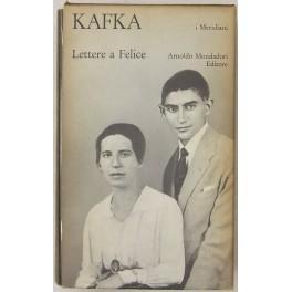 Lettere a Felice 1912-1917. Raccolte e edite: Kafka Franz