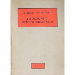 Istituzioni di diritto tributario: Alessi Renato -