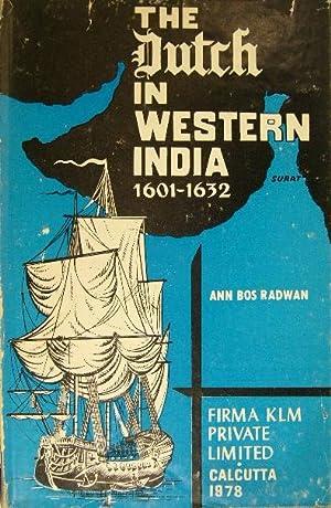 The Dutch in Western India 1601-1632. A: BOS RADWAN, Ann.