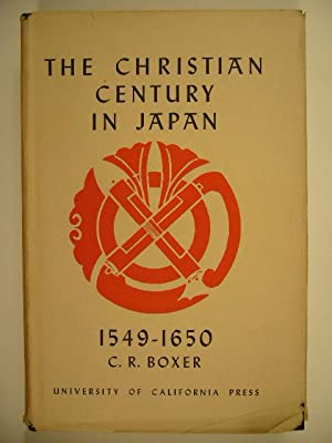 The Christian century in Japan 1549-1650.: BOXER, Charles Ralph.