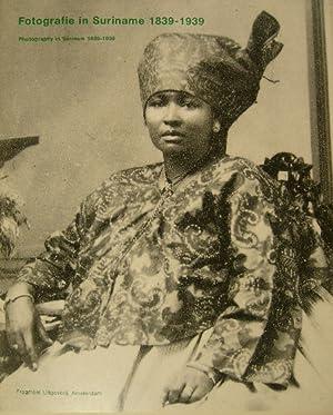 FOTOGRAFIE IN SURINAME 1839 - 1939. Photography: SURINAME.