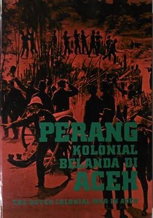 Perang kolonial Belanda di Aceh. The Dutch: ACEH.