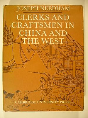 Clerks and craftsmen in China and the: NEEDHAM, Joseph.