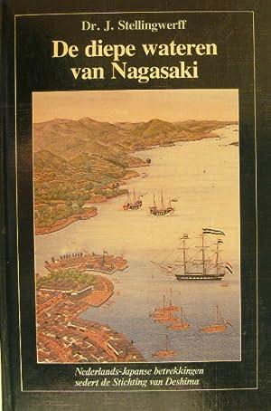 De diepe wateren van Nagasaki. Nederlands-Japanse betrekkingen: STELLINGWERFF, J.