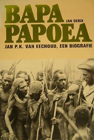 Bapa Papoea. Jan P.K. van Eechoud, een: DERIX, Jan.