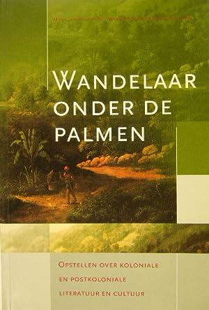 Wandelaar onder de palmen. Opstellen over koloniale: KEMPEN, M. van,