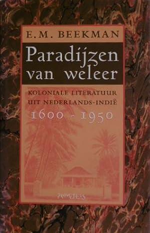 Paradijzen van weleer. Koloniale literatuur uit Nederlands-Indië,: BEEKMAN, E.M.