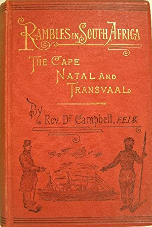 Rambles in South Africa. The Cape, Natal: CAMPBELL, John Kerr.