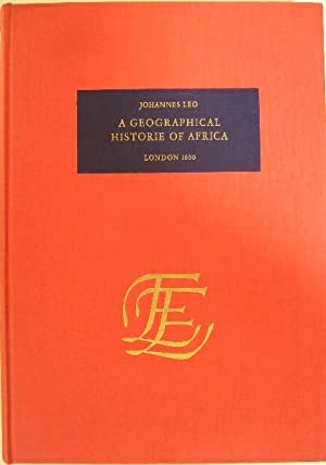 A geographical historie of Africa. Translated and: LEO AFRICANUS, Joannes.