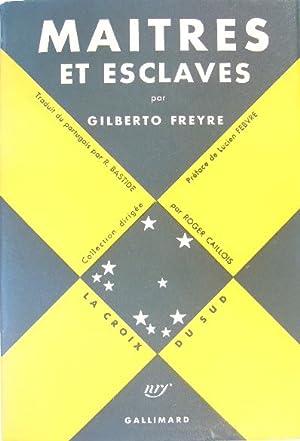 Maitres et esclaves (Casa grande e senzala).: FREYRE, Gilberto.