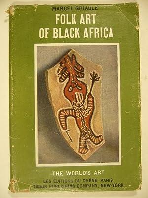 Folk art of black Africa.: GRIAULE, M.