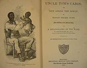 Uncle Tom's cabin; or, life among the lowly. New edition . with a bibliography of the work by Geo...