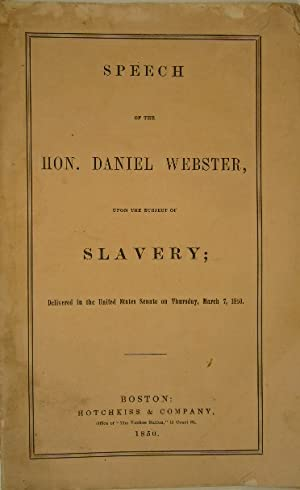 Speech upon the subject of slavery; delivered in the United States Senate on Thursday, March 7, 1...