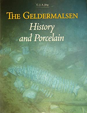 The Geldermalsen. History and porcelain.: JÖRG, Christiaan J.A.