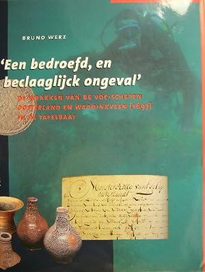 Een bedroefd, en beclaaglijck ongeval'. De wrakken van de VOC-schepen Oosterland en ...