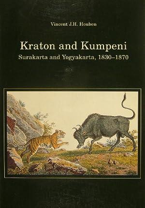Kraton and kumpeni. Surakarta and Yogyakarta 1830-1870.: HOUBEN, Vincent J.H.