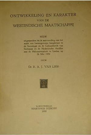 Ontwikkeling en karakter van de Westindische maatschappij. Rede.: LIER, Rudolf Asueer Jacob van.