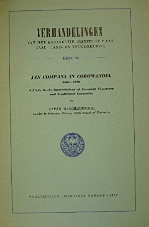 Jan Company in Coromandel 1605-1690. A study: RAYCHAUDHURI, Tapan.