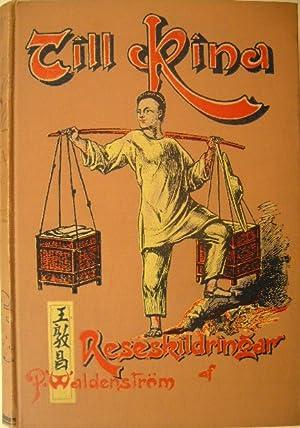 Till Kina. Reseskildringar.: WALDENSTRÖM, P(eter).