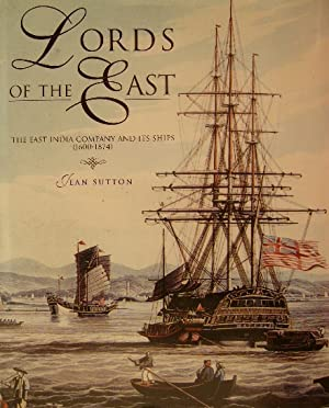 Lords of the East. The East India: SUTTON, Jean.