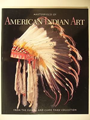 Masterpieces of American Indian art from the Eugene and Clare Thaw collection.