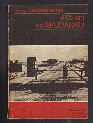 485 dni na Majdanku: Jerzy Kwiatkowski