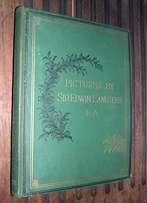 Pictures By Sir Edwin Landseer R. A.;: Monkhouse, W. Cosmo